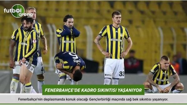 Fenerbahçe'de kadro sıkıntısı yaşanıyor