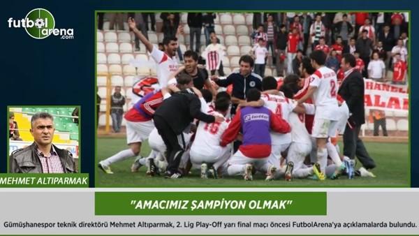 Mehmet Altıparmak: 'Amacımız şampiyon olmak.'