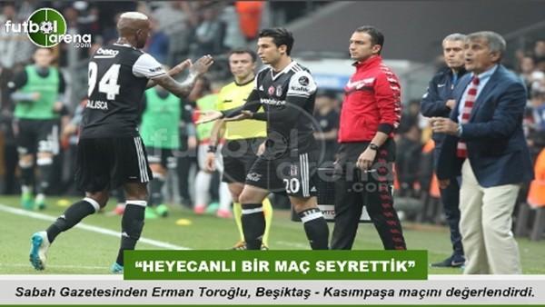 """Erman Toroğlu: """"Heyecanlı bir maç izledik"""""""