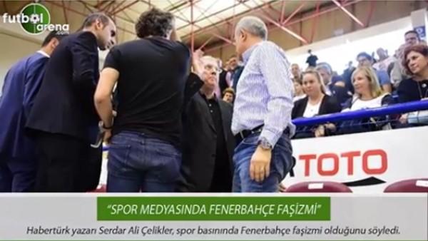 """Serdar Ali Çelikler: """"Spor basınında Fenerbahçe faşizmi"""""""