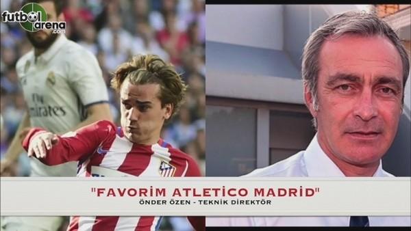 Önder Özen: ''Favorim Atletico Madrid''