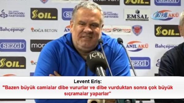 Levent Eriş: 'Bazen büyük camialar dibe vururlar ve dibe vurduktan sonra çok büyük sıçramalar yaparlar'