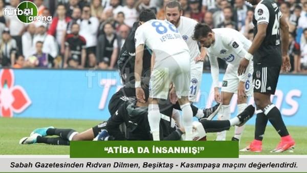 """Rıdvan Dilmen: """"Atiba da insanmış"""""""