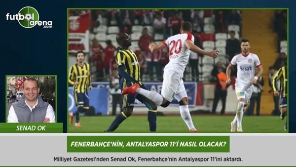 Fenerbahçe'nin Antalyaspor 11'i nasıl olacak?