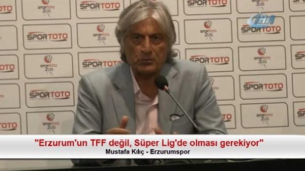 """Mustafa Kılıç: """"Erzurum'un TFF değil, Süper Lig'de olması gerekiyor"""""""