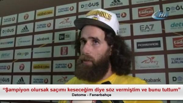 """Datome: """"Şampiyon olursak saçımı keseceğim diye söz vermiştim ve bunu tuttum"""""""