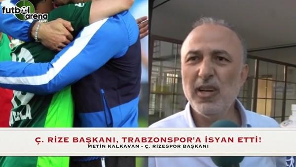 Metin Kalkavan, Trabzonspor'a isyan etti