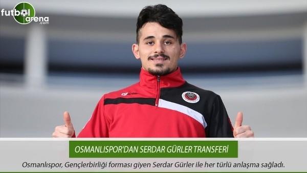 Osmanlıspor'dan Serdar Gürler transferi