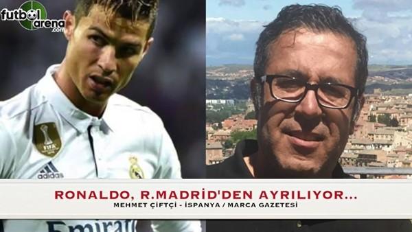 Ronaldo, Real Madrid'den neden ayrılıyor?
