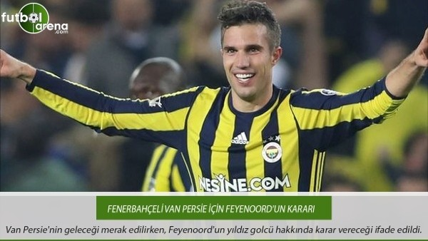 Fenerbahçeli Van Persie için Feyenoord'un kararı