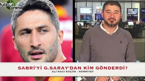 Sabri Sarıoğlu'nu Galatasaray'dan kim gönderdi?