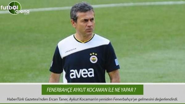 Fenerbahçe Aykut Kocaman ile ne yapar?