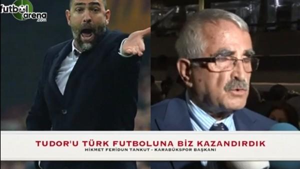"""""""Tudor'u Türk futboluna biz kazandırdık"""""""
