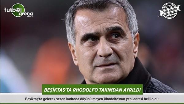 Beşiktaş'ta Rhodolfo takımdan ayrıldı