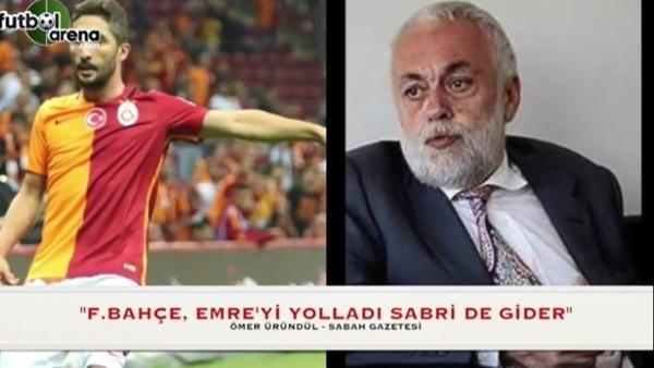 """""""Fenerbahçe Emre'yi yolladı, Sabri de gider"""""""