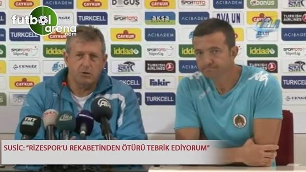 """Susic: """"Rizespor'u rekabetinden ötürü tebrik ediyorum"""""""