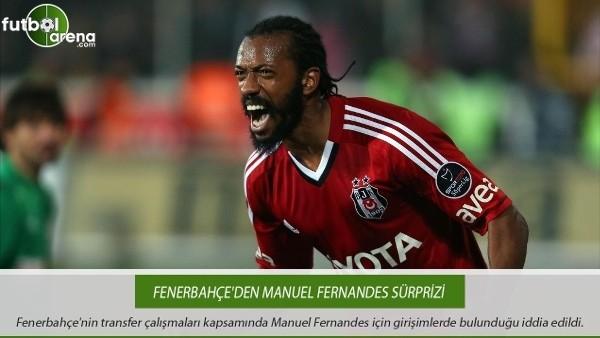 Fenerbahçe'den Manuel Fernandes sürprizi