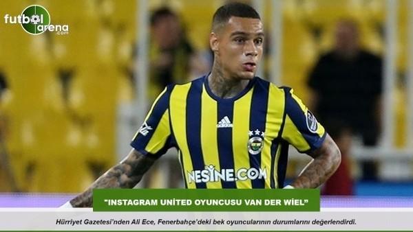 Ali Ece: ''Instagram United oyuncusu Van Der Wiel''