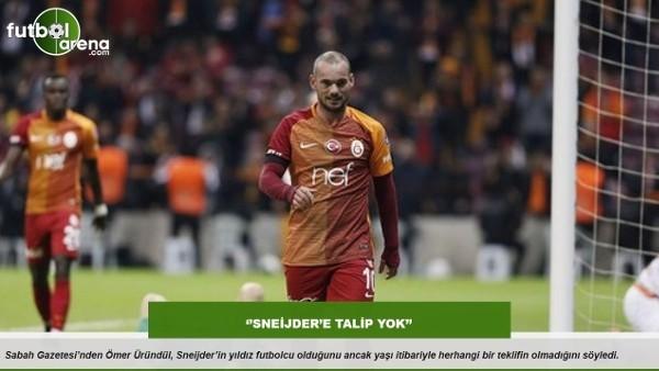 Ömer Üründül: ''Sneijder'e talip yok''