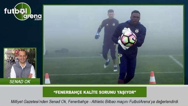 """""""Fenerbahçe kalite sorunu yaşıyor"""""""