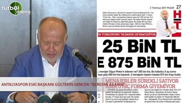 """Antalyaspor Eski Başkanı Gültekin Gencer: """"Kendimi asarım"""""""