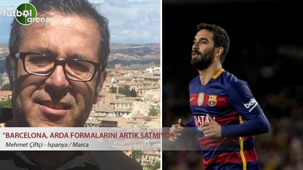 Mehmet Çifçi ''Barcelona, Arda formalarını artık satmıyor''