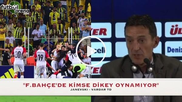 """Vardar Teknik Direktörü Janevski: """"Fenerbahçe'de kimse dikey oynamıyor"""""""