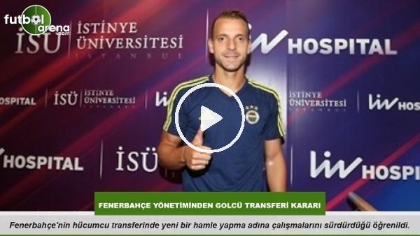 Fenerbahçe yönetiminden golcü transferi kararı
