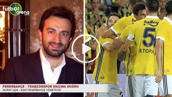 Murat Aşık: ''Gecenin kazananı Fenerbahçe olur''