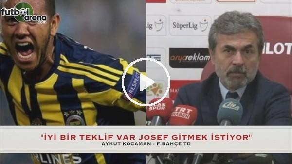 Aykut Kocaman Josef'in transferiyle ilgili konuştu