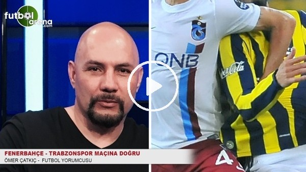 Ömer Çatkıç: ''Fenerbahçe'de çok soru işareti var''