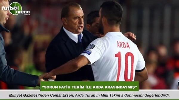 Cemal Ersen: ''Sorun Fatih Terim ile Arda arasındaymıs''