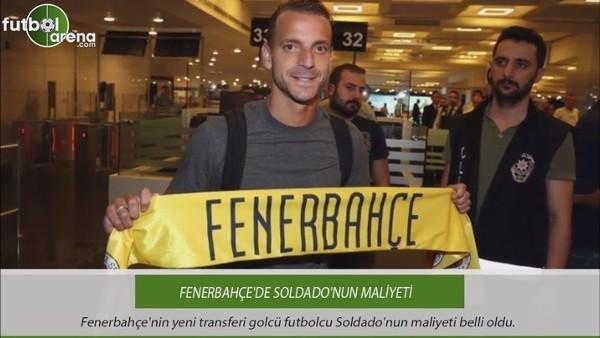 Fenerbahçe'de Soldado'nun maliyeti