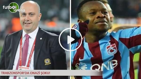 Trabzonspor'da Onazi şoku!
