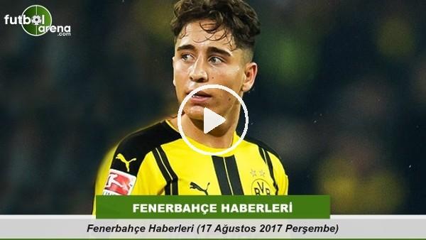 Fenerbahçe Haberleri (17 Ağustos 2017 Perşembe)