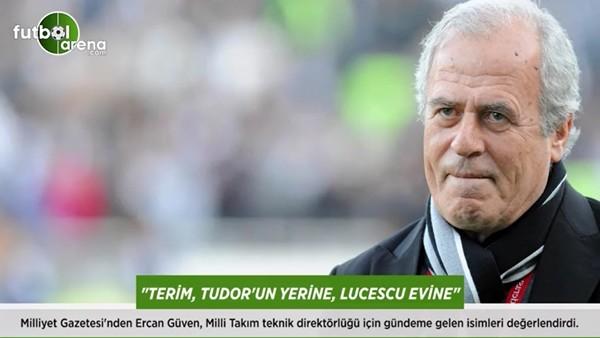 """""""Fatih Terim, Tudor'un yerine Lucescu evine"""""""