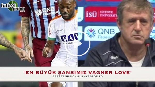 """Safet Susic: """"Vagner Love istediği zaman sonucu değiştirebiliyor"""""""