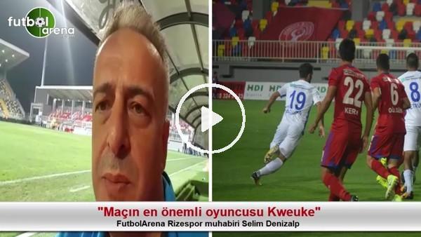 """""""Maçın en önemli oyuncusu Kweuke"""""""
