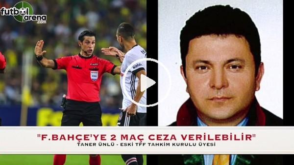 Derbide yaşanan olaylar nedeniyle Fenerbahçe ceza alır mı?