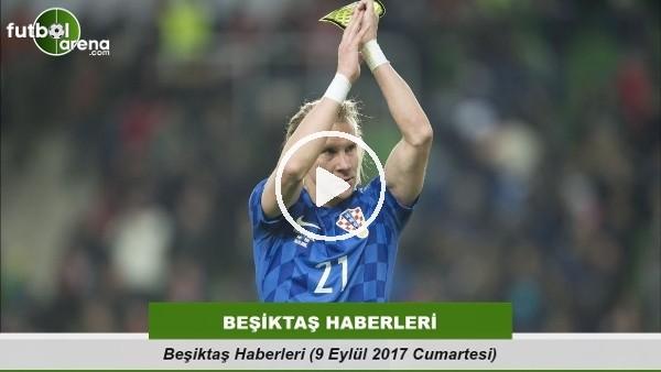 Beşiktaş Haberleri (9 Eylül 2017 Cumartesi)