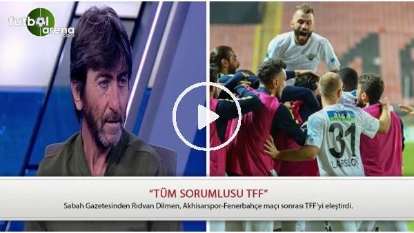 """Rıdvan Dilmen: """"Tüm sorumlusu TFF"""""""
