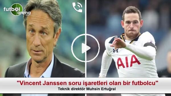 """""""Vincent Janssen soru işaretleri olan bir futbolcu"""""""