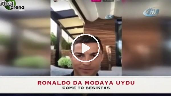 "Cristiano Ronaldo: ""Come To Beşiktaş"""