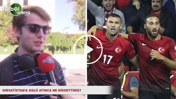 Hırvatistan'a gol atınca ne hissettiniz?