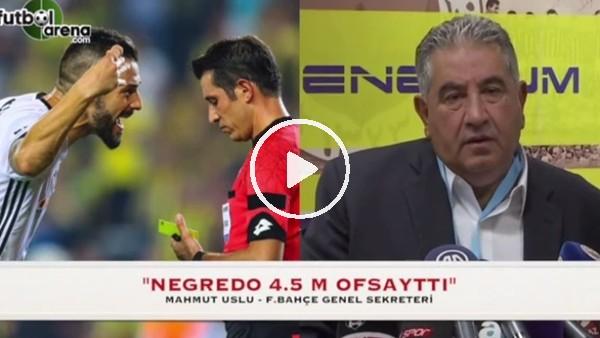 "Mahmut Uslu: ""Negredo 4,5 metre ofsayttı"""