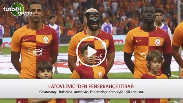 Galatasaray'da Latovlevici'den Fenerbahçe örneği