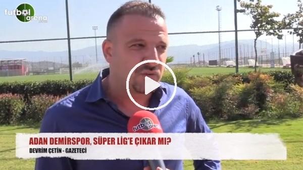 Adana Demirspor, Süper Lig'e çıkar mı?