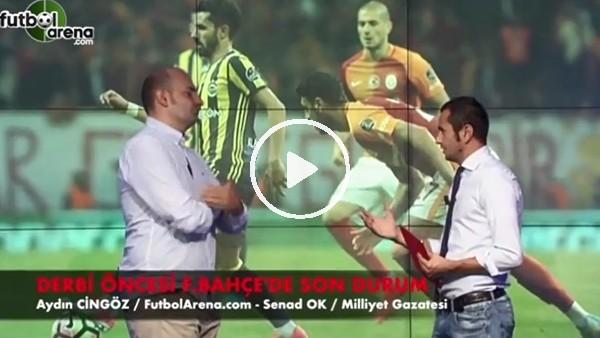 Fenerbahçe'nin Galatasaray 11'i nasıl olacak?
