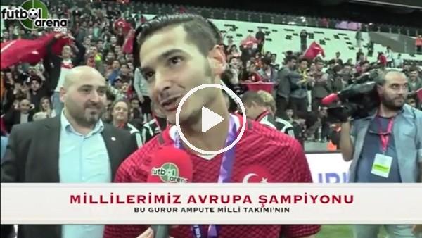 Ampute Milli Takım oyuncularının FutbolArena'ya görüşleri