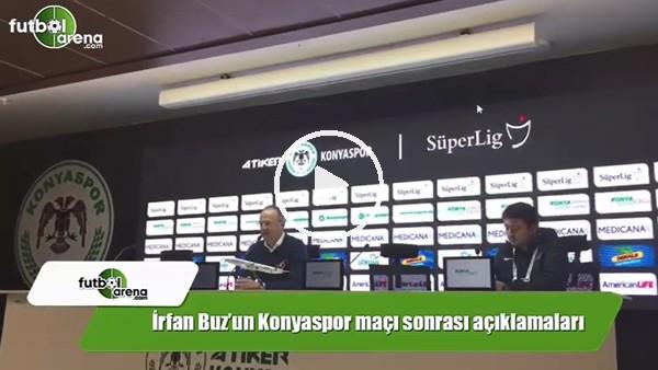 İrfan Buz'un Konyaspor maçı sonrası açıklamaları